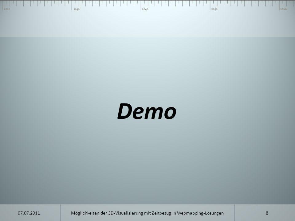 Demo 07.07.2011 Möglichkeiten der 3D-Visualisierung mit Zeitbezug in Webmapping-Lösungen
