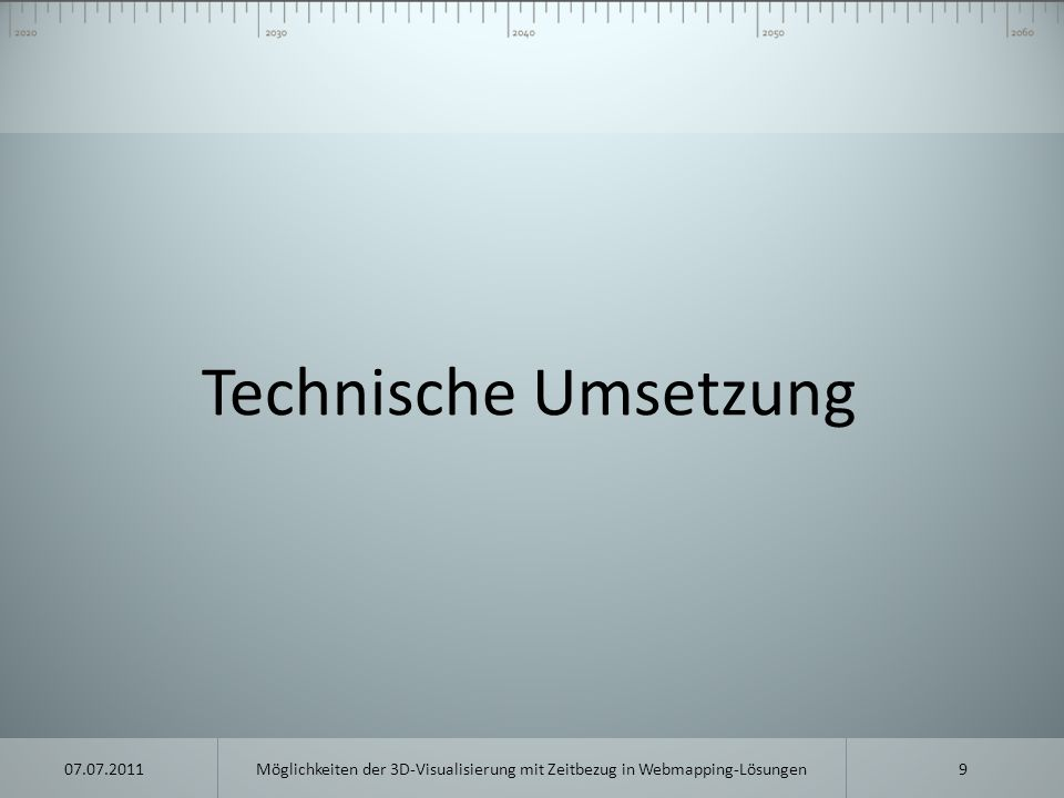 Technische Umsetzung 07.07.2011.