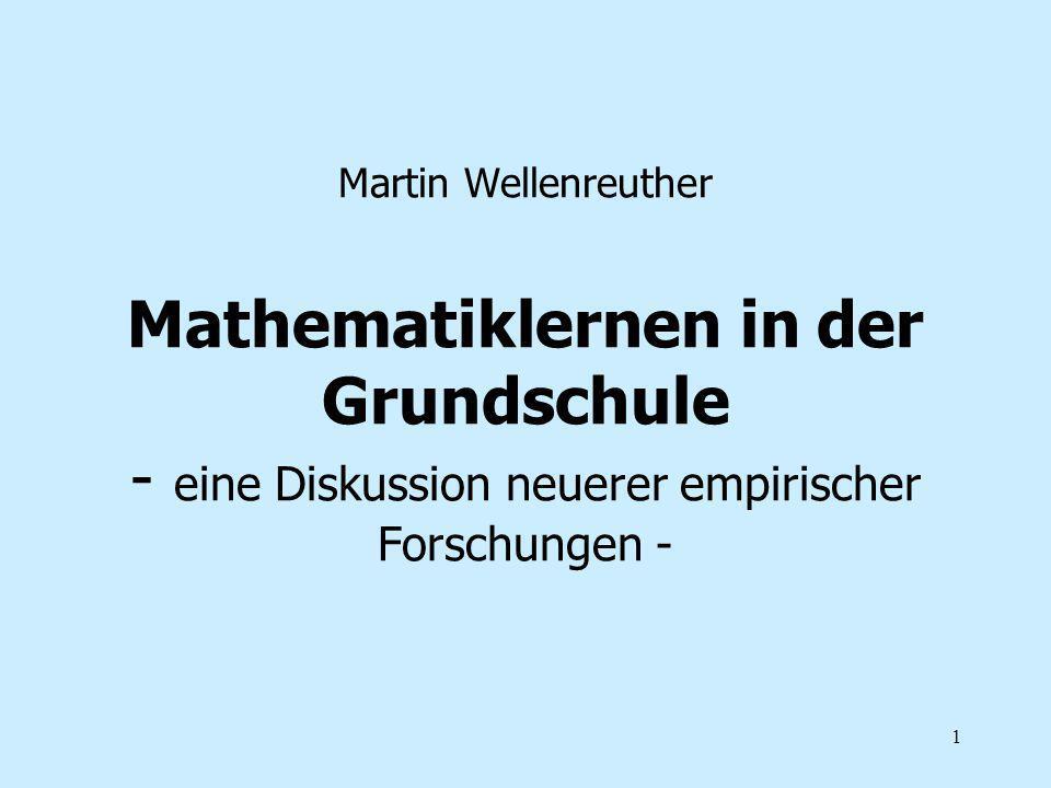 Martin Wellenreuther Mathematiklernen in der Grundschule - eine Diskussion neuerer empirischer Forschungen -