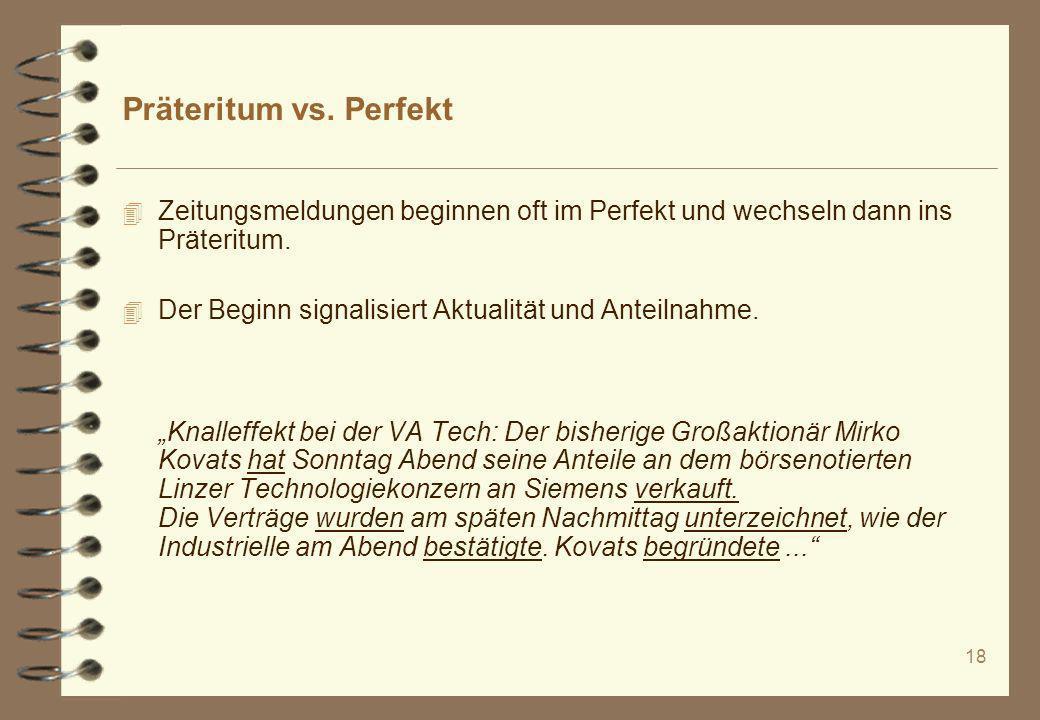 Präteritum vs. Perfekt Zeitungsmeldungen beginnen oft im Perfekt und wechseln dann ins Präteritum.