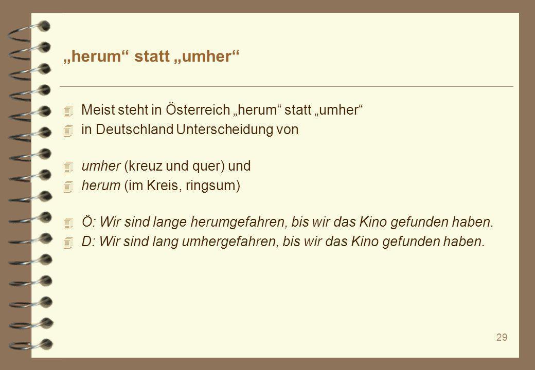 """""""herum statt """"umher Meist steht in Österreich """"herum statt """"umher"""