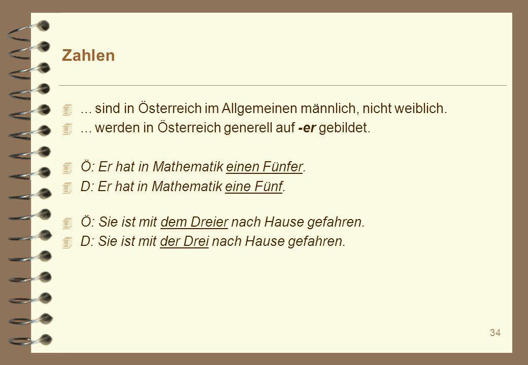 Zahlen ... sind in Österreich im Allgemeinen männlich, nicht weiblich.