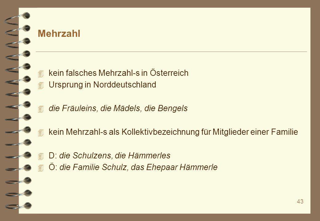 Mehrzahl kein falsches Mehrzahl-s in Österreich
