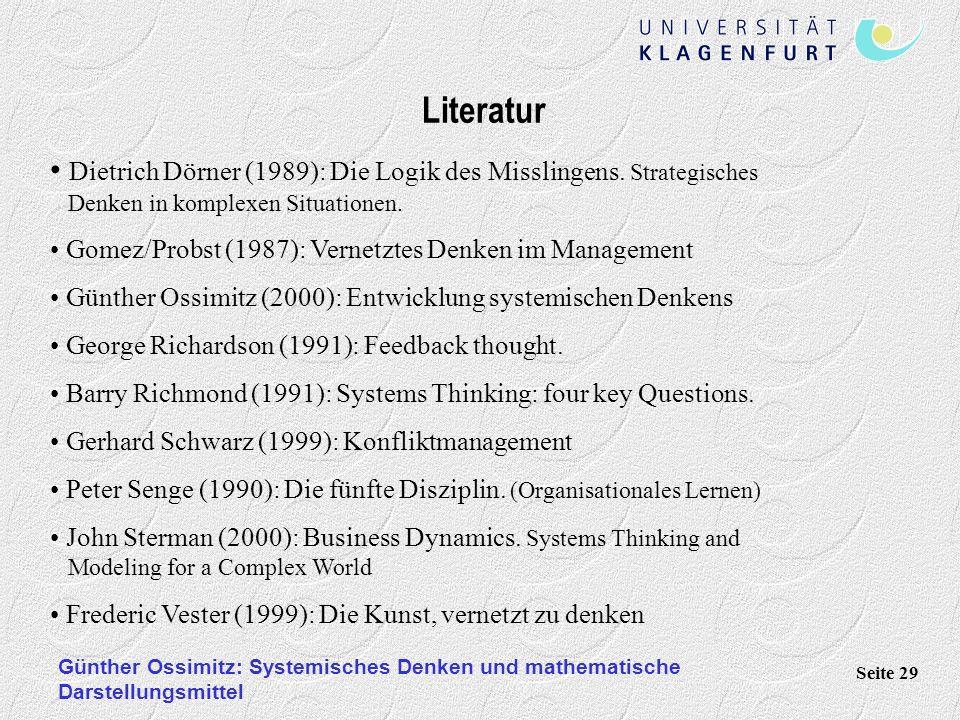 Literatur Dietrich Dörner (1989): Die Logik des Misslingens. Strategisches Denken in komplexen Situationen.