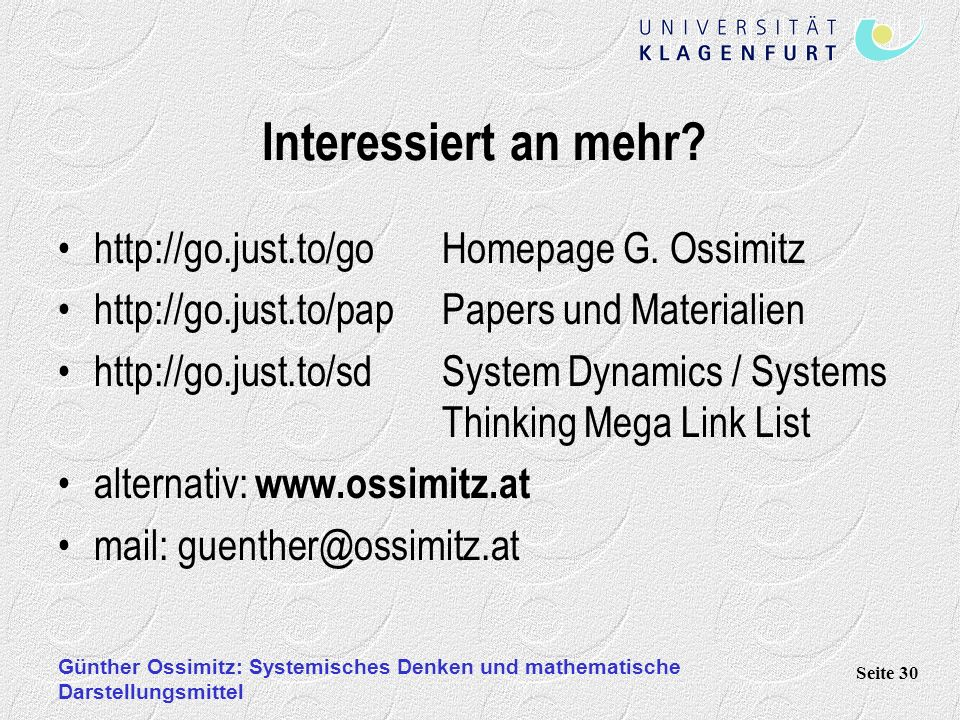 Interessiert an mehr http://go.just.to/go Homepage G. Ossimitz