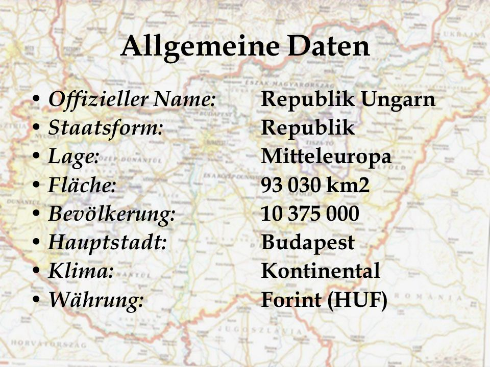 Allgemeine Daten Offizieller Name: Republik Ungarn