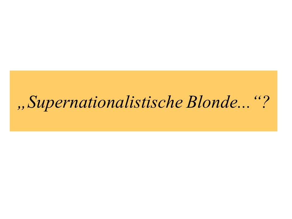 """Supernationalistische Blonde..."