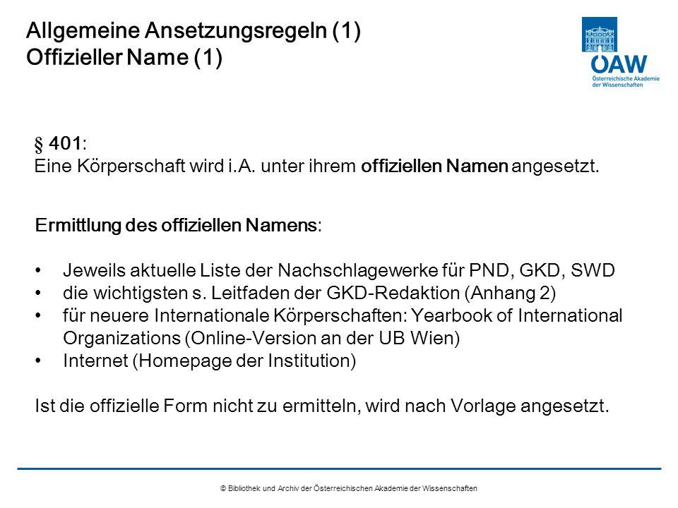 Allgemeine Ansetzungsregeln (1) Offizieller Name (1)