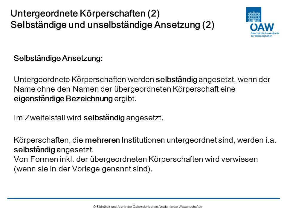 Untergeordnete Körperschaften (2) Selbständige und unselbständige Ansetzung (2)