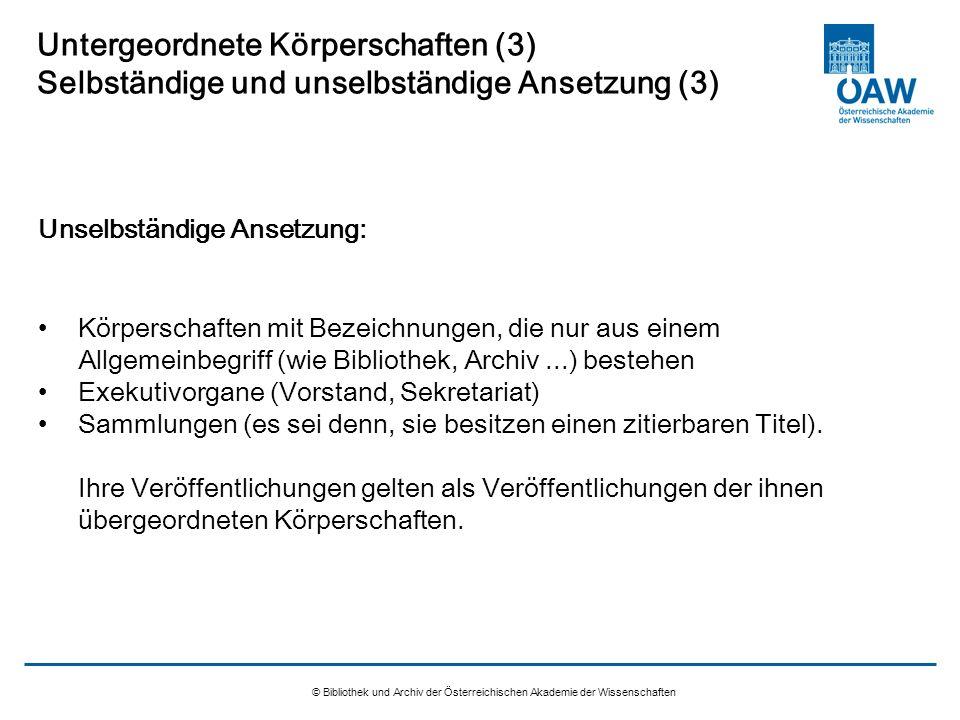 Untergeordnete Körperschaften (3) Selbständige und unselbständige Ansetzung (3)