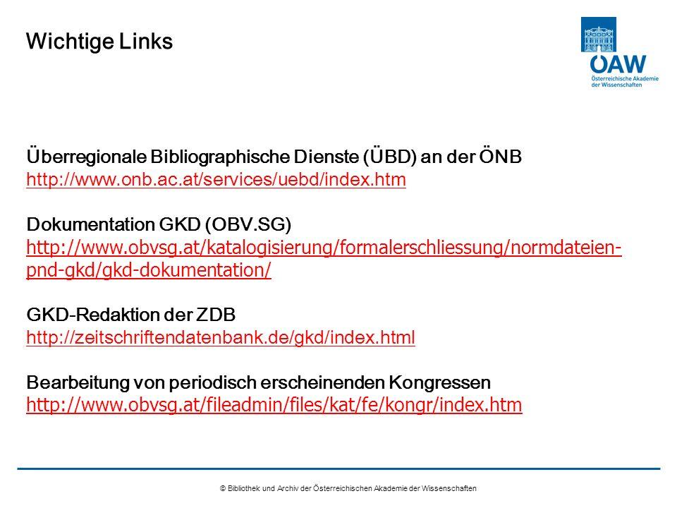 Wichtige Links Überregionale Bibliographische Dienste (ÜBD) an der ÖNB