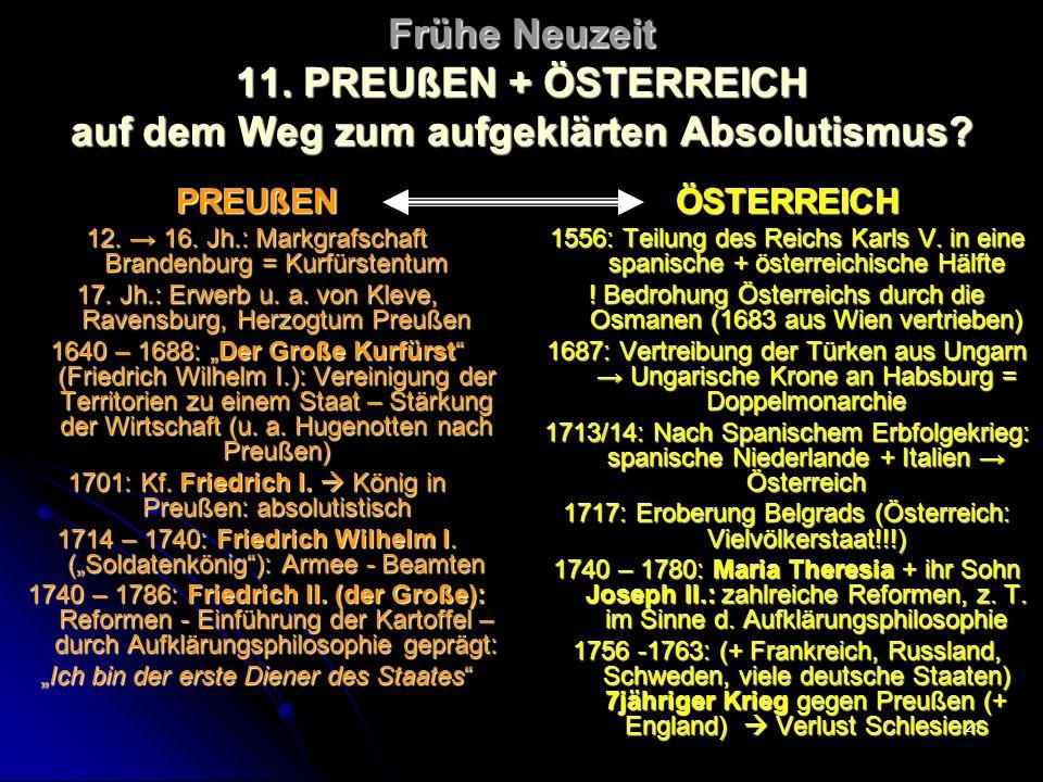 Frühe Neuzeit 11. PREUßEN + ÖSTERREICH auf dem Weg zum aufgeklärten Absolutismus