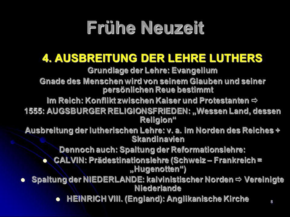Frühe Neuzeit 4. AUSBREITUNG DER LEHRE LUTHERS