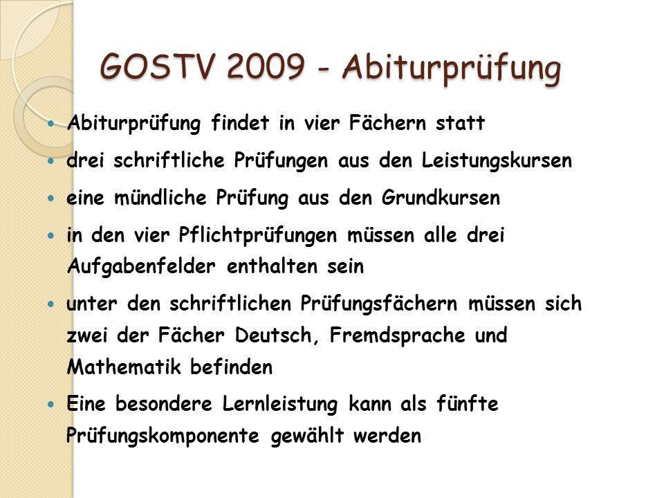 GOSTV 2009 - Abiturprüfung Abiturprüfung findet in vier Fächern statt