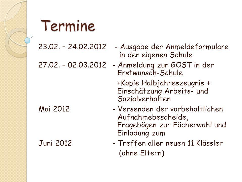 Termine 23.02. – 24.02.2012 - Ausgabe der Anmeldeformulare in der eigenen Schule.