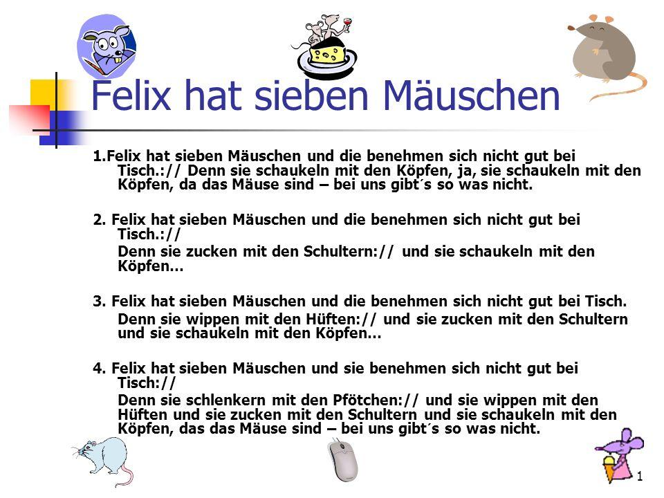 Felix hat sieben Mäuschen