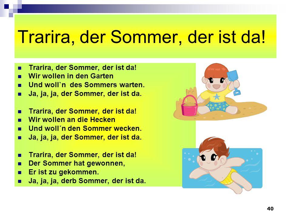 Trarira, der Sommer, der ist da!