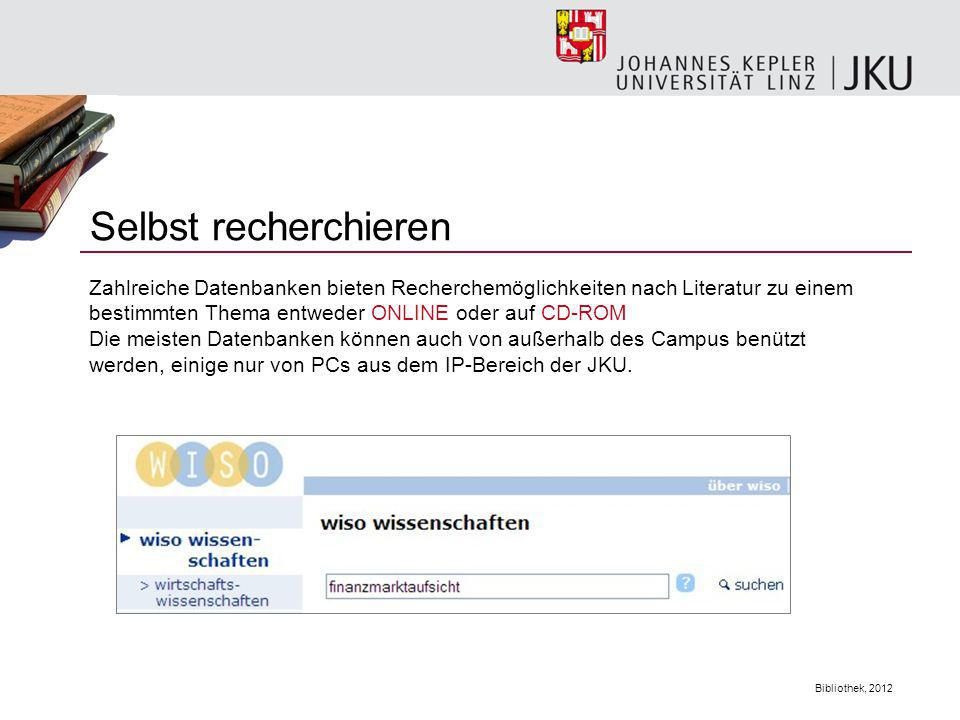 Selbst recherchieren Zahlreiche Datenbanken bieten Recherchemöglichkeiten nach Literatur zu einem bestimmten Thema entweder ONLINE oder auf CD-ROM.
