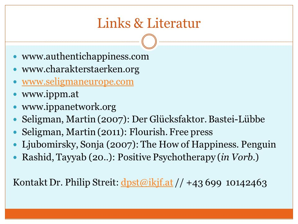Links & Literatur www.authentichappiness.com www.charakterstaerken.org
