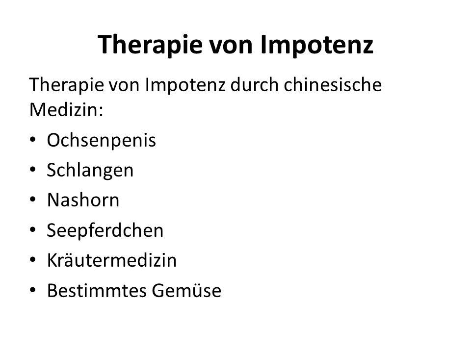 Therapie von Impotenz Therapie von Impotenz durch chinesische Medizin:
