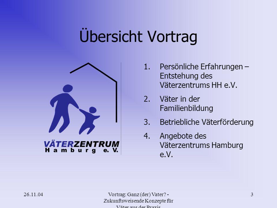 Übersicht Vortrag Persönliche Erfahrungen – Entstehung des Väterzentrums HH e.V. Väter in der Familienbildung.