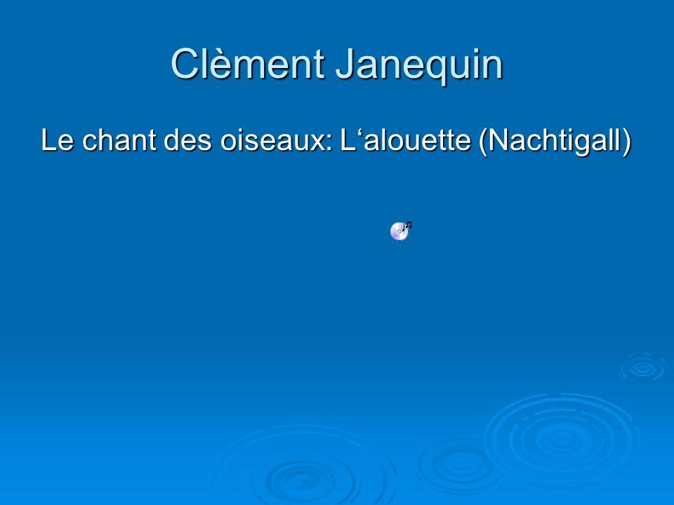 Clèment Janequin Le chant des oiseaux: L'alouette (Nachtigall)