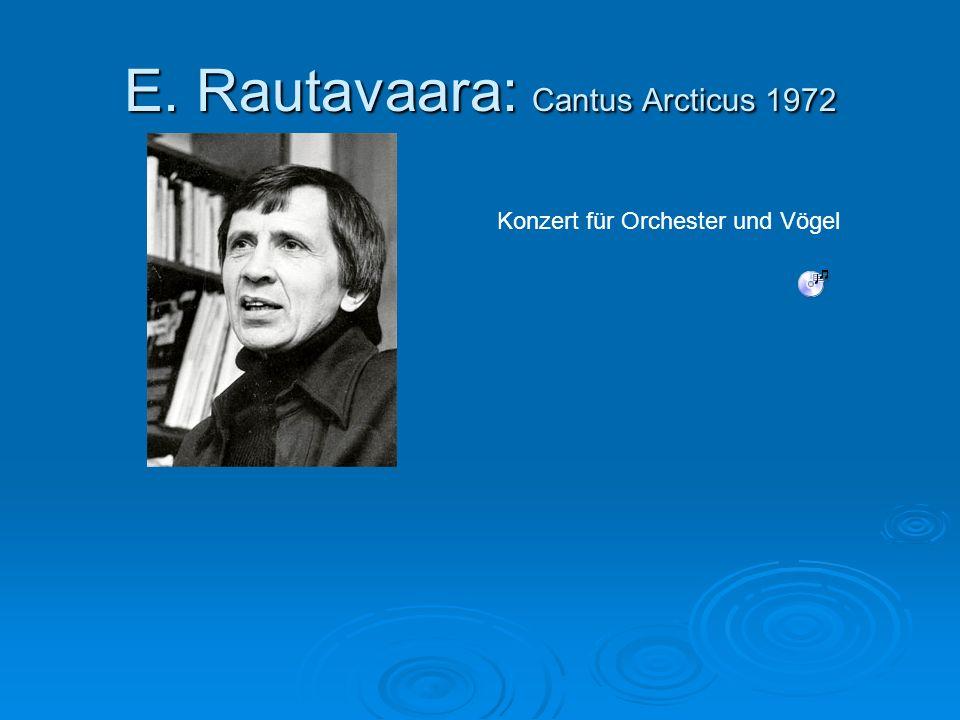 E. Rautavaara: Cantus Arcticus 1972