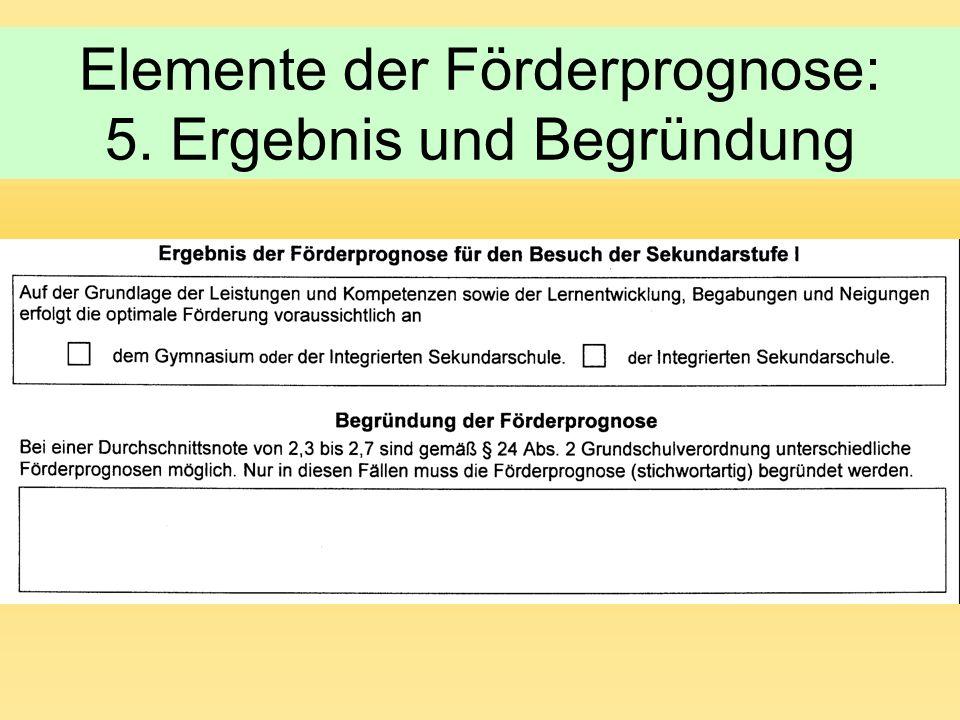 Elemente der Förderprognose: 5. Ergebnis und Begründung