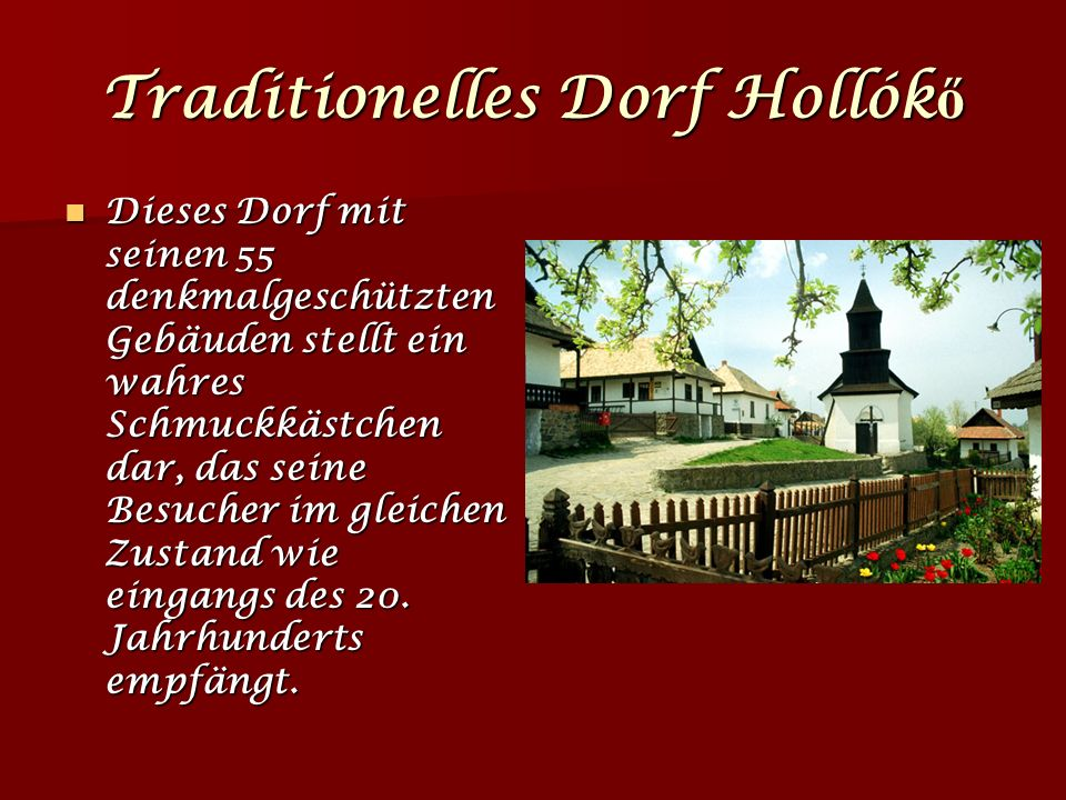 Traditionelles Dorf Hollókő