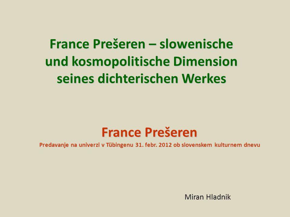 France Prešeren – slowenische und kosmopolitische Dimension seines dichterischen Werkes