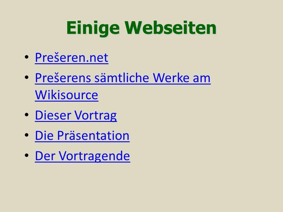 Einige Webseiten Prešeren.net Prešerens sämtliche Werke am Wikisource