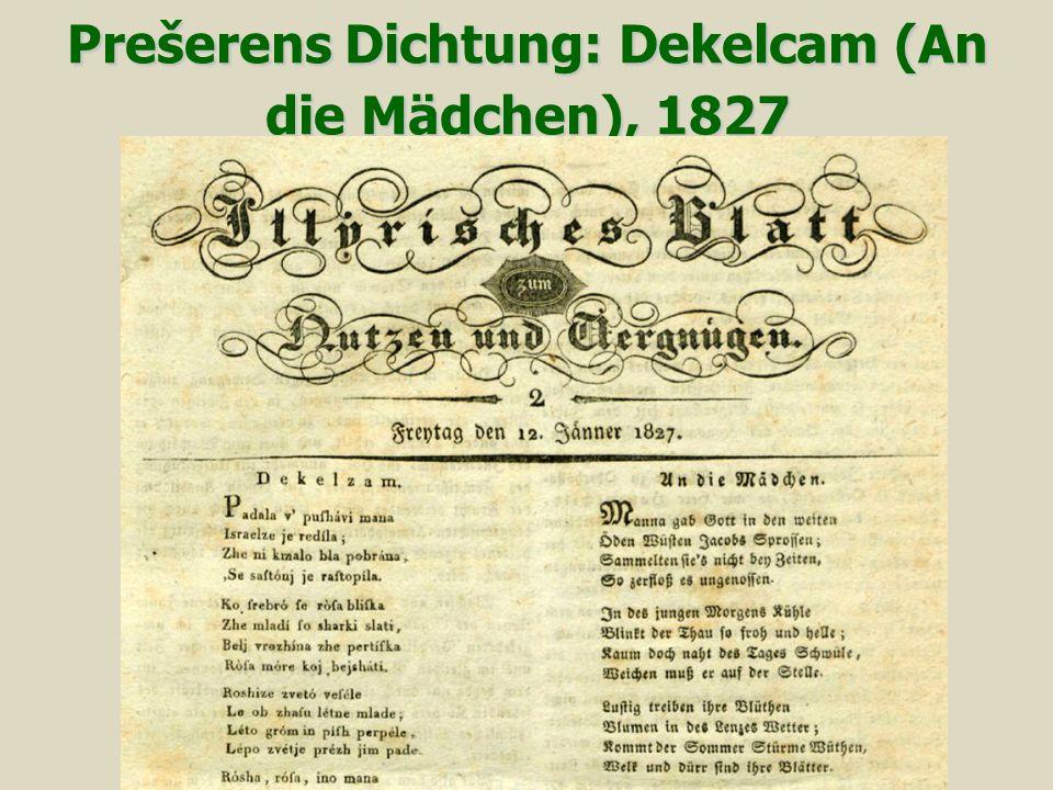 Prešerens Dichtung: Dekelcam (An die Mädchen), 1827