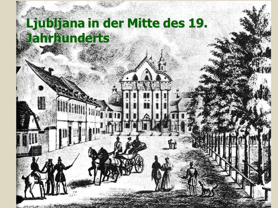 Ljubljana in der Mitte des 19. Jahrhunderts