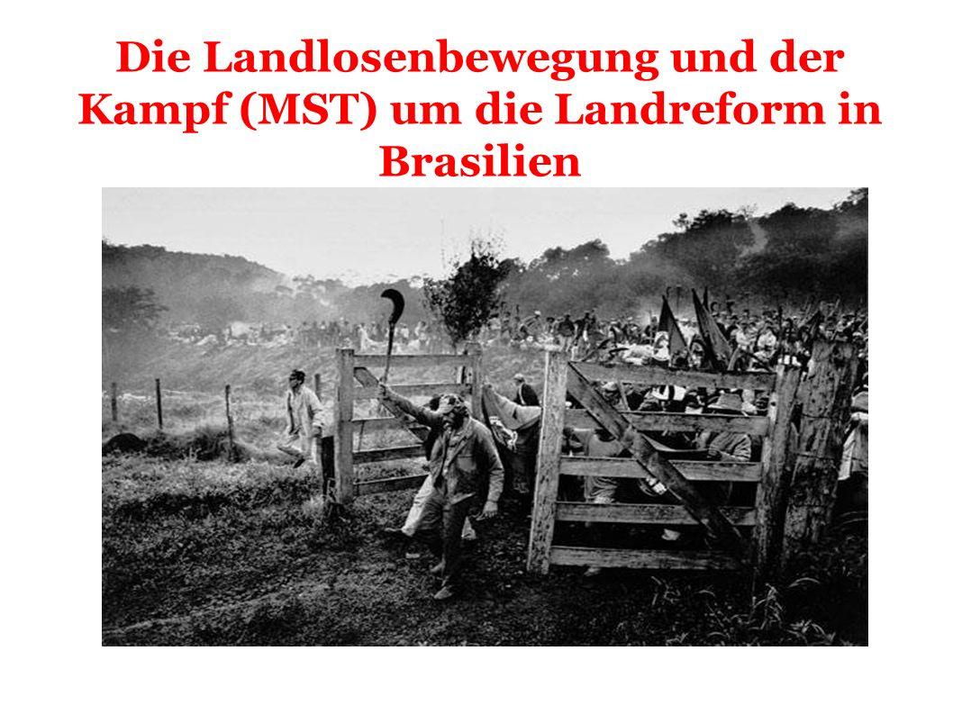 Die Landlosenbewegung und der Kampf (MST) um die Landreform in Brasilien