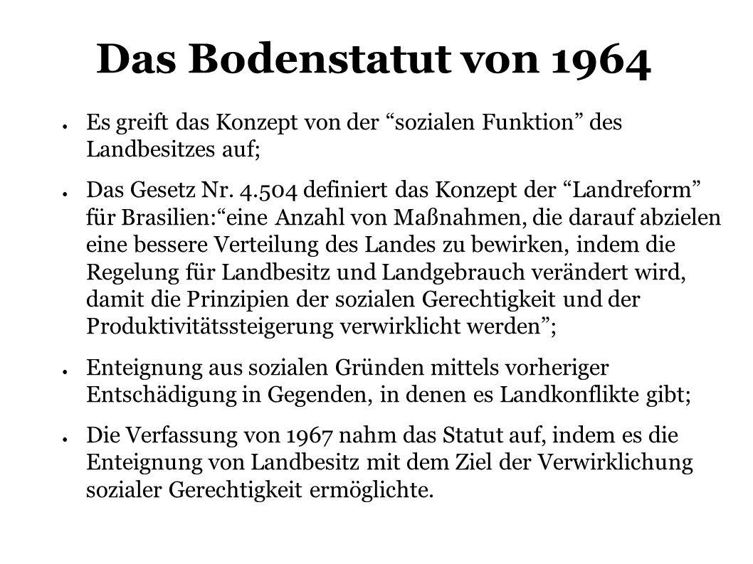 Das Bodenstatut von 1964 Es greift das Konzept von der sozialen Funktion des Landbesitzes auf;