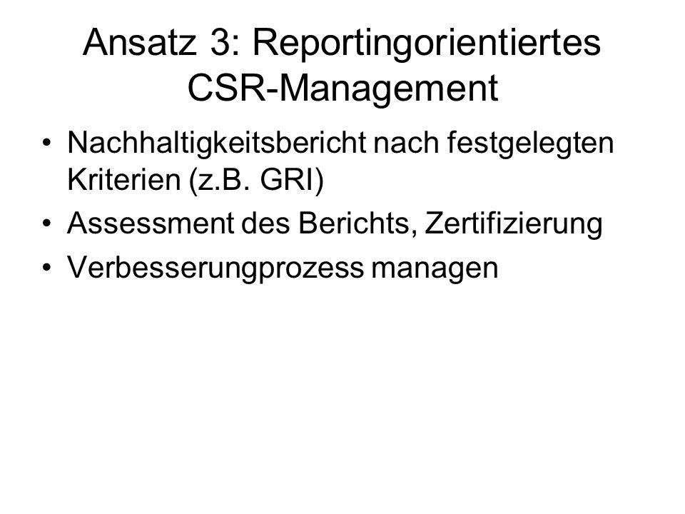 Ansatz 3: Reportingorientiertes CSR-Management