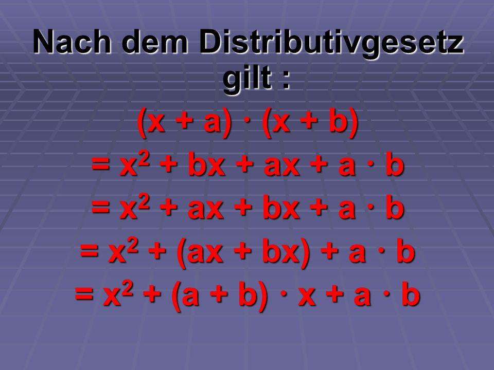 Nach dem Distributivgesetz gilt :