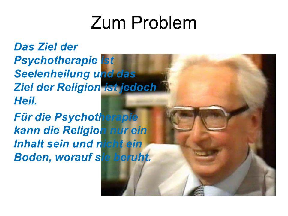 Zum ProblemDas Ziel der Psychotherapie ist Seelenheilung und das Ziel der Religion ist jedoch Heil.
