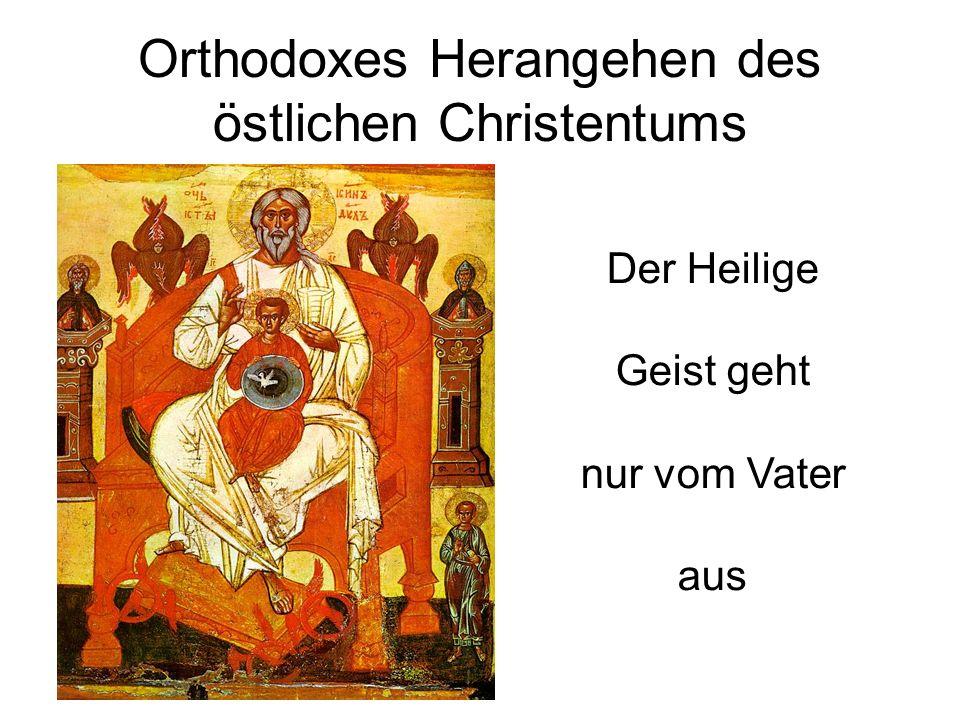 Orthodoxes Herangehen des östlichen Christentums