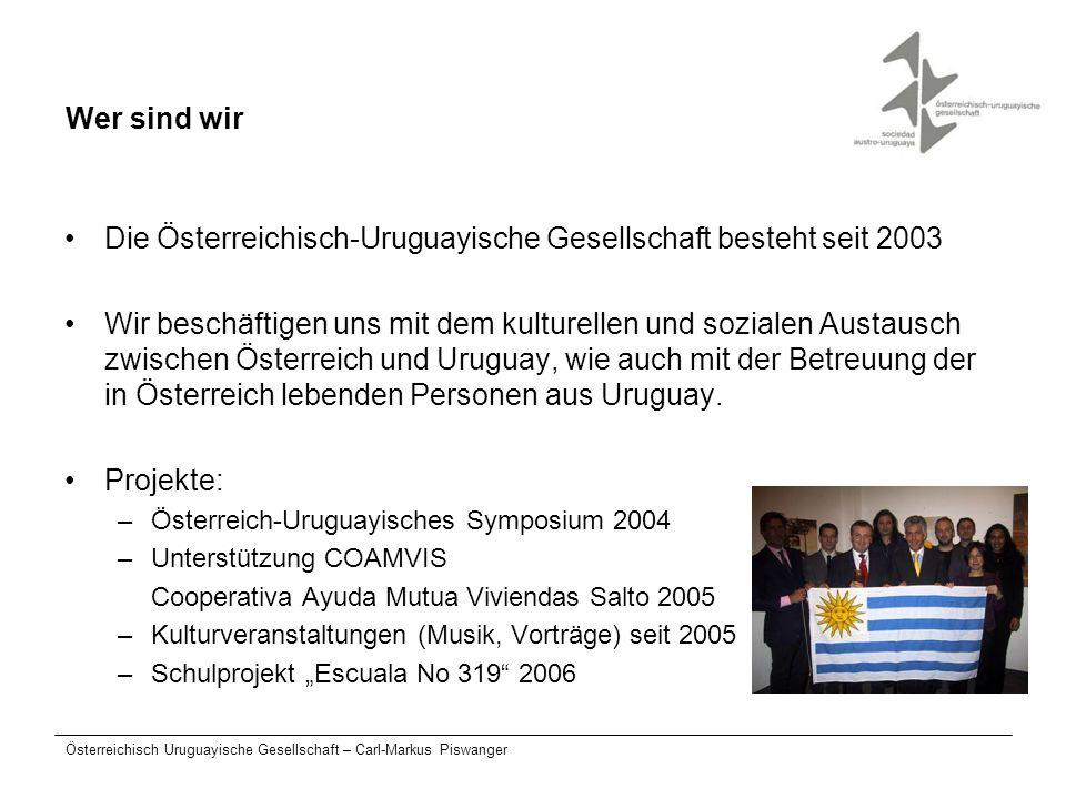 Die Österreichisch-Uruguayische Gesellschaft besteht seit 2003