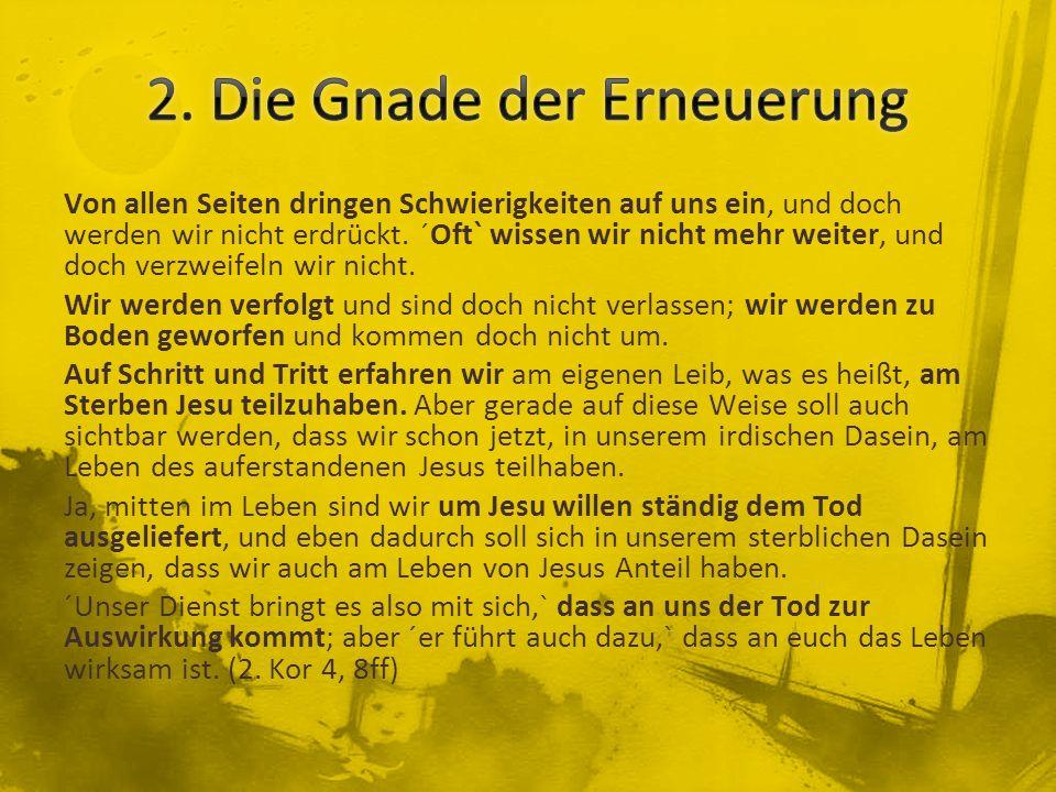 2. Die Gnade der Erneuerung