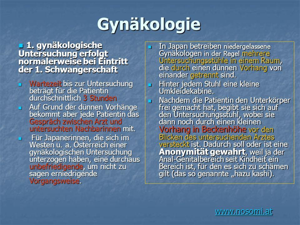 Gynäkologie 1. gynäkologische Untersuchung erfolgt normalerweise bei Eintritt der 1. Schwangerschaft.