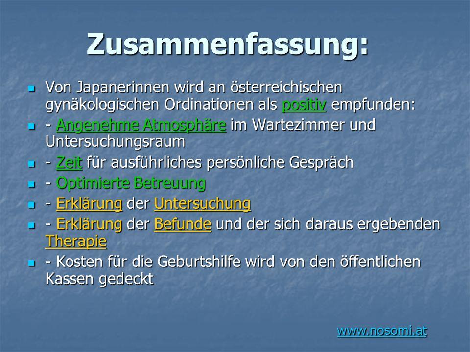 Zusammenfassung: Von Japanerinnen wird an österreichischen gynäkologischen Ordinationen als positiv empfunden: