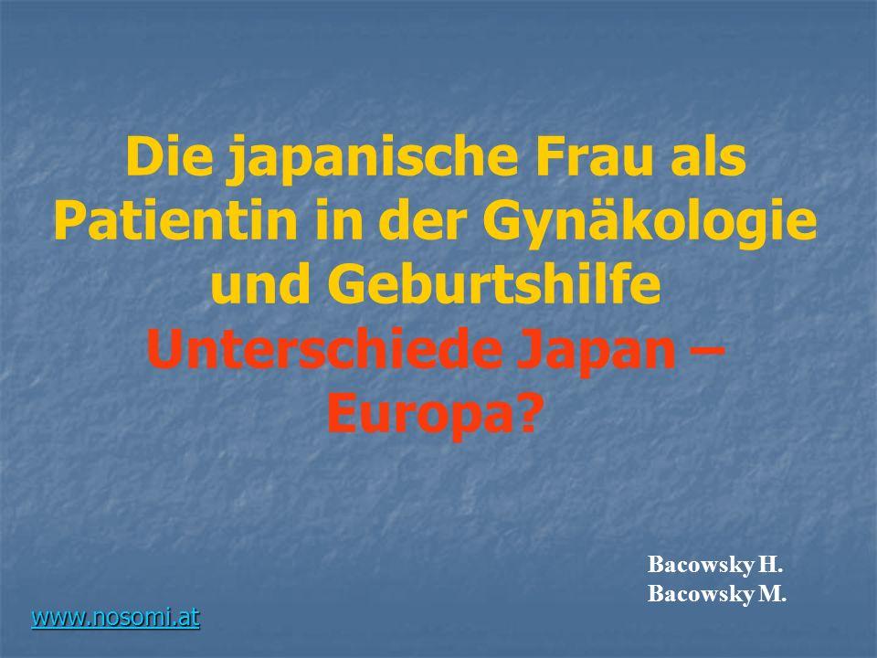 Die japanische Frau als Patientin in der Gynäkologie und Geburtshilfe Unterschiede Japan – Europa
