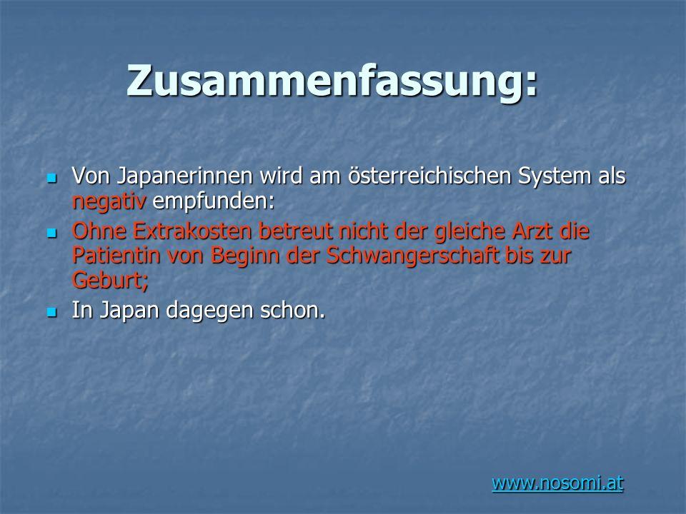 Zusammenfassung: Von Japanerinnen wird am österreichischen System als negativ empfunden: