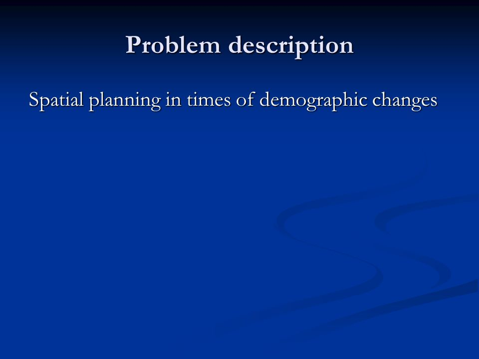 Problem description Spatial planning in times of demographic changes