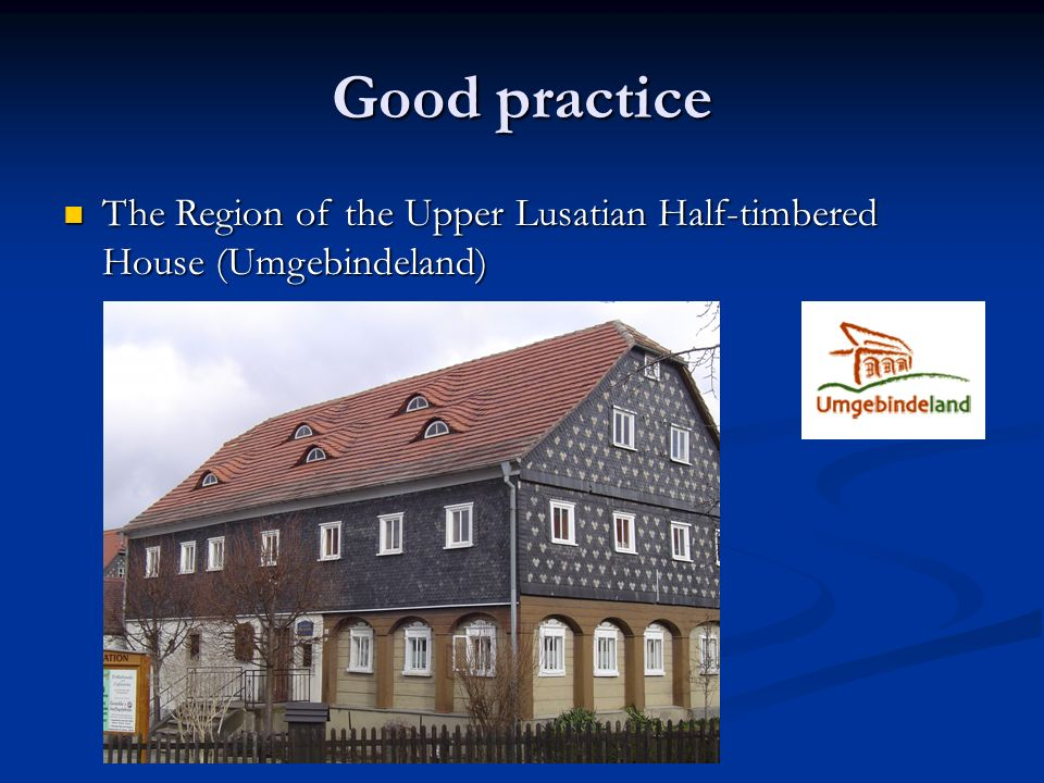 Good practice The Region of the Upper Lusatian Half-timbered House (Umgebindeland)