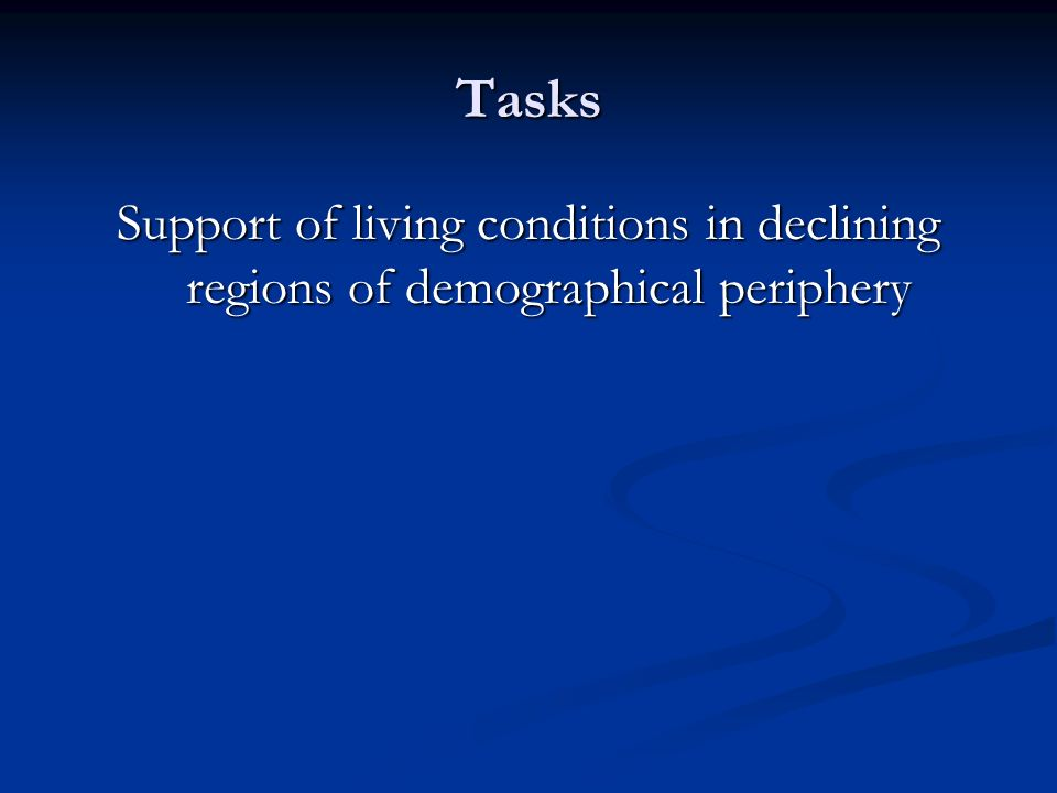 Tasks Support of living conditions in declining regions of demographical periphery