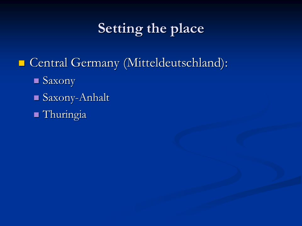 Setting the place Central Germany (Mitteldeutschland): Saxony