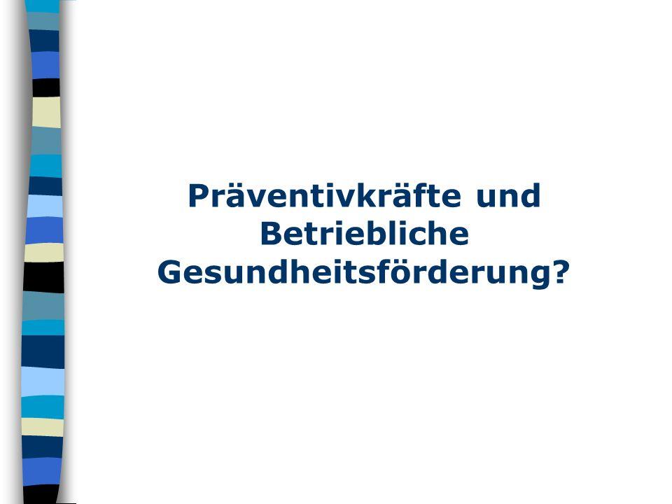 Präventivkräfte und Betriebliche Gesundheitsförderung